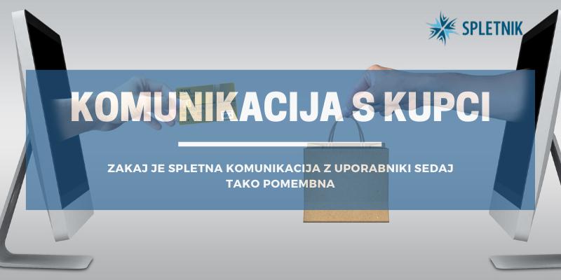 Komunikacija s kupci in njena pomembnost - Spletnik