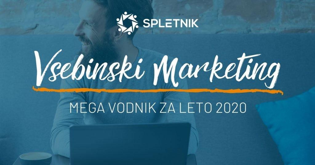 Vsebinski marketing - vodnik za leto 2020 - Spletnik Blog