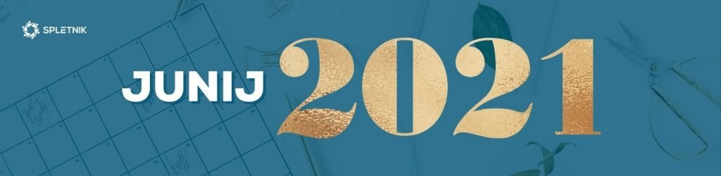 Spletnik marketing koledar 2021 - Junij