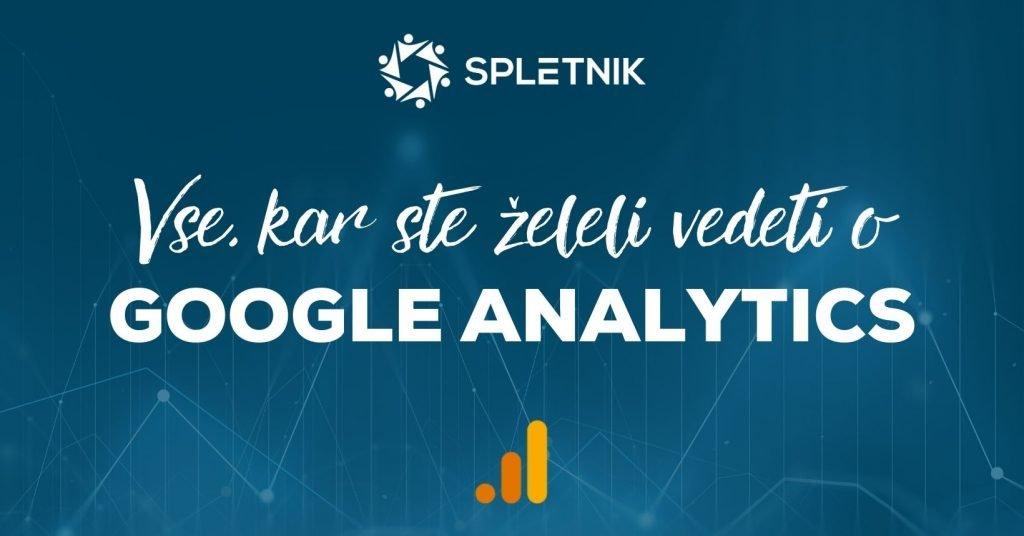 Vse, kar morate vedeti o Google Analytics