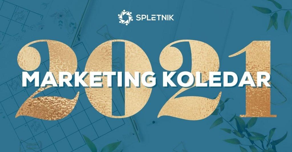 Marketing koledar za leto 2021 - Spletnik